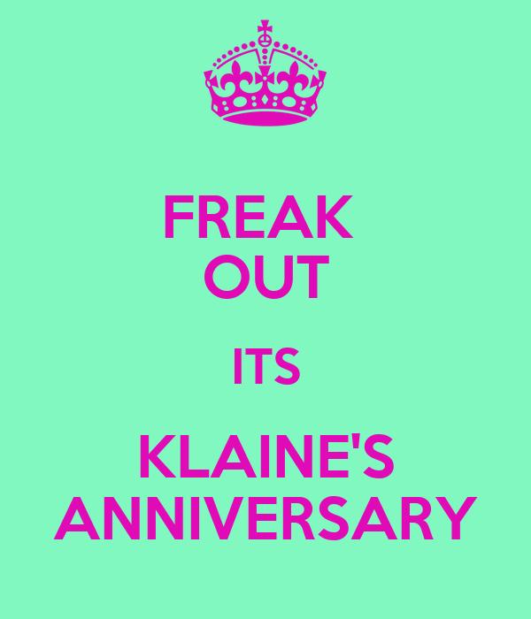 FREAK  OUT ITS KLAINE'S ANNIVERSARY