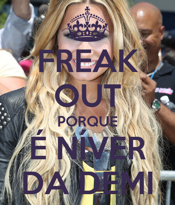 FREAK OUT PORQUE É NÍVER DA DEMI