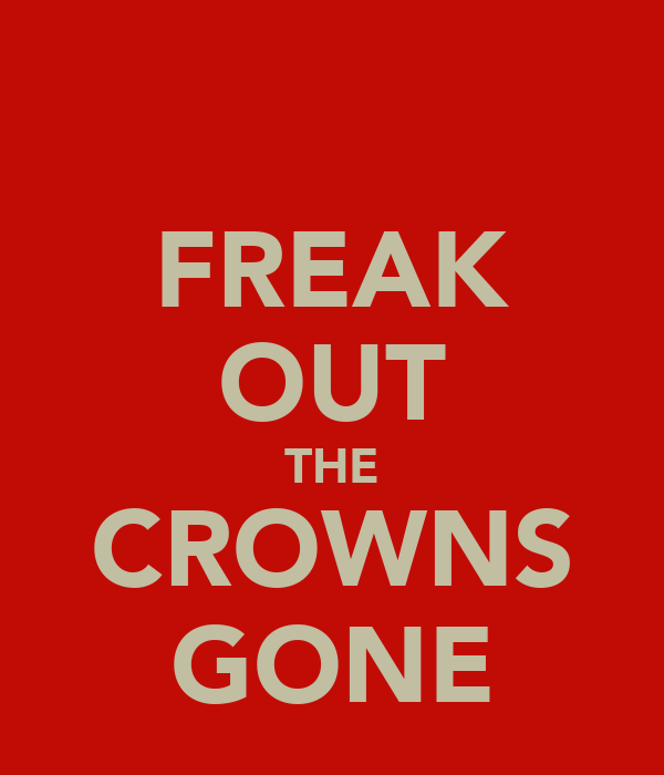 FREAK OUT THE CROWNS GONE