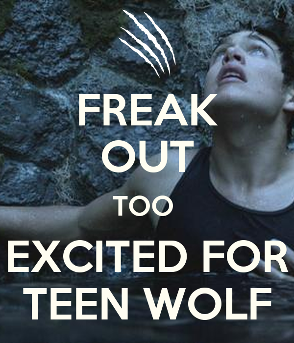 FREAK OUT TOO  EXCITED FOR TEEN WOLF
