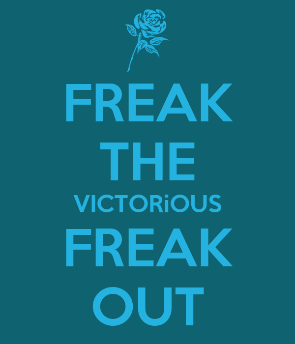 FREAK THE VICTORiOUS FREAK OUT