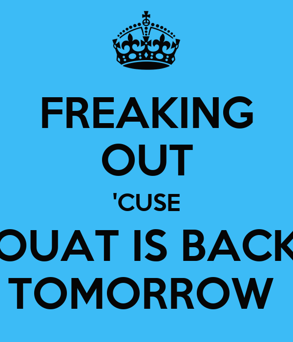 FREAKING OUT 'CUSE OUAT IS BACK TOMORROW