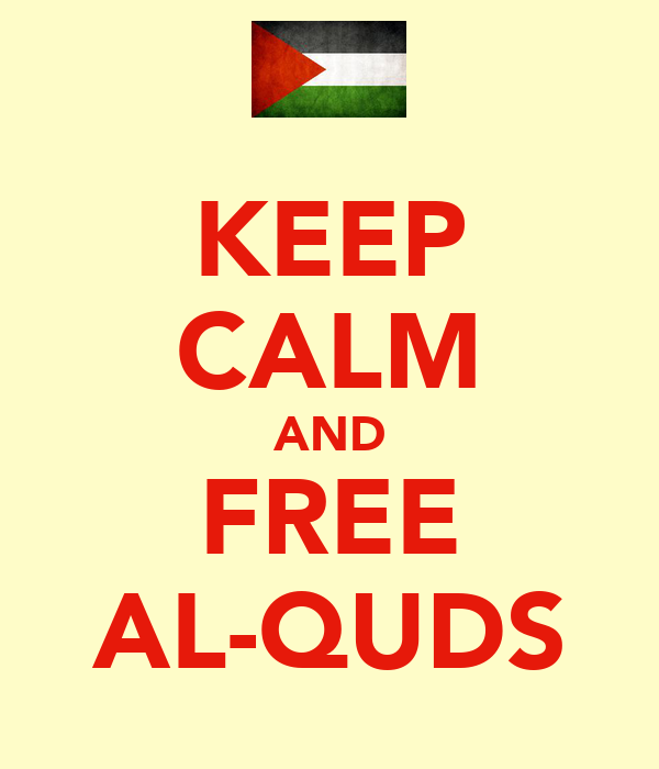 KEEP CALM AND FREE AL-QUDS