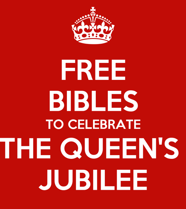 FREE BIBLES TO CELEBRATE THE QUEEN'S  JUBILEE