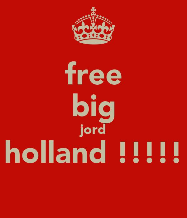free big jord holland !!!!!