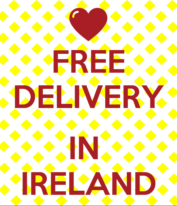 FREE DELIVERY  IN  IRELAND