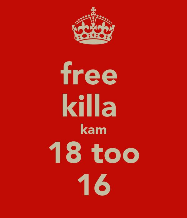 free  killa  kam 18 too 16