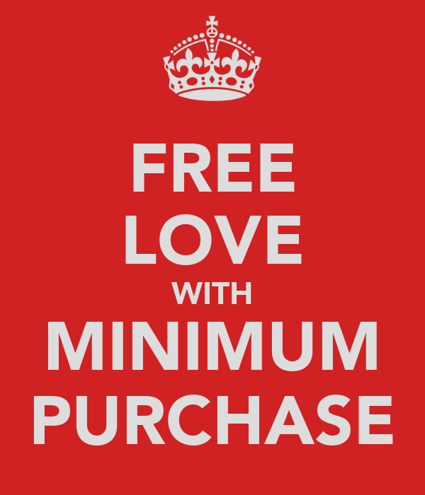 FREE LOVE WITH MINIMUM PURCHASE