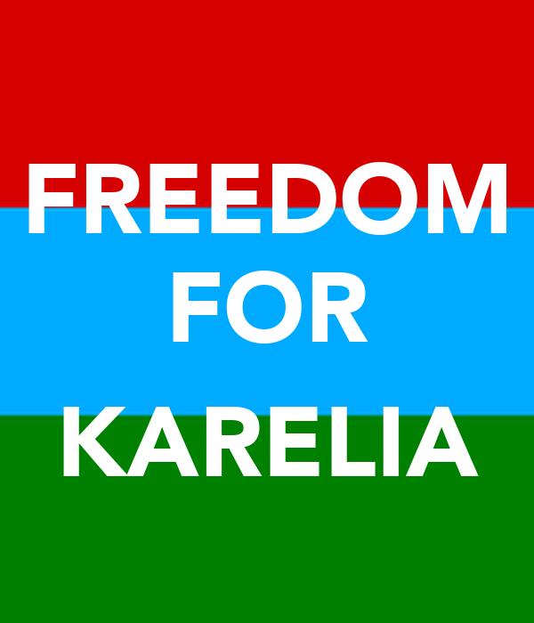 FREEDOM FOR  KARELIA