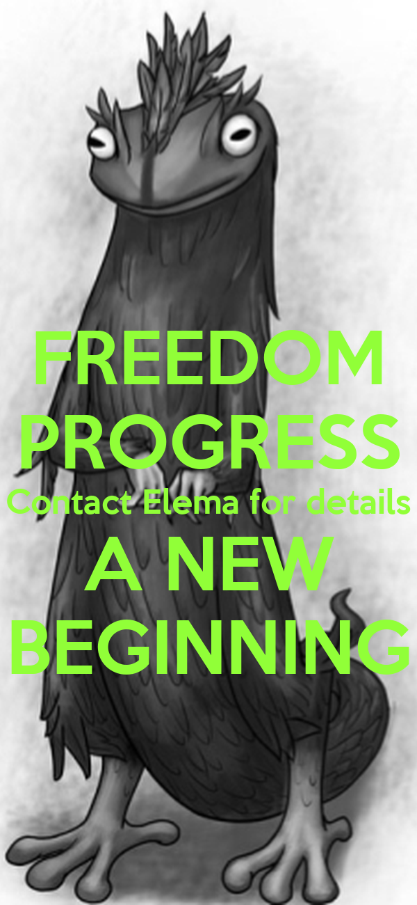 FREEDOM PROGRESS Contact Elema for details A NEW BEGINNING