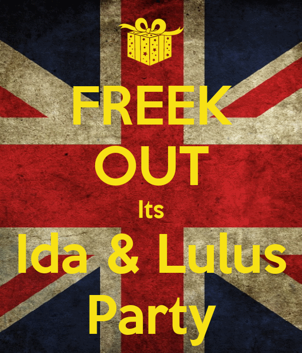 FREEK OUT Its Ida & Lulus Party