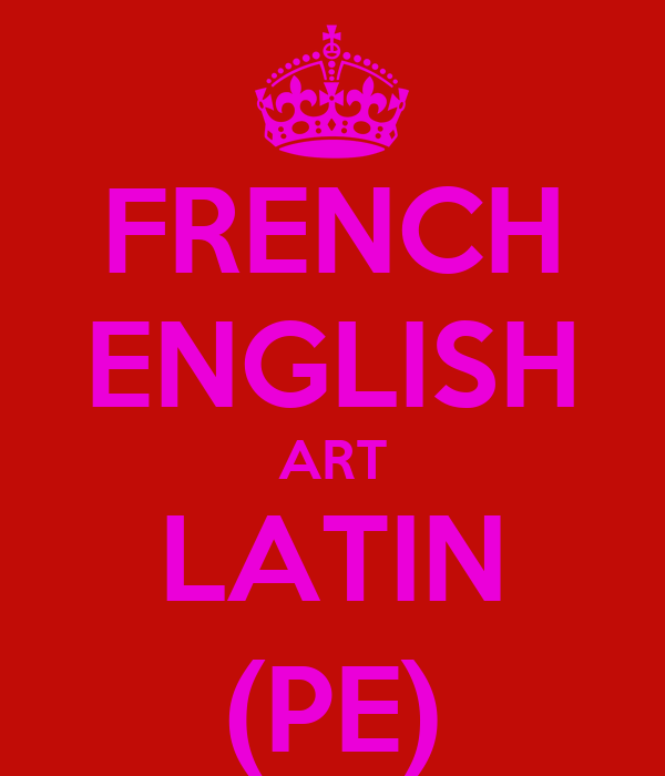 FRENCH ENGLISH ART LATIN (PE)