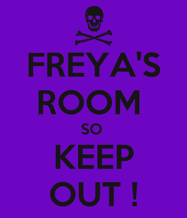 FREYA'S ROOM  SO  KEEP OUT !