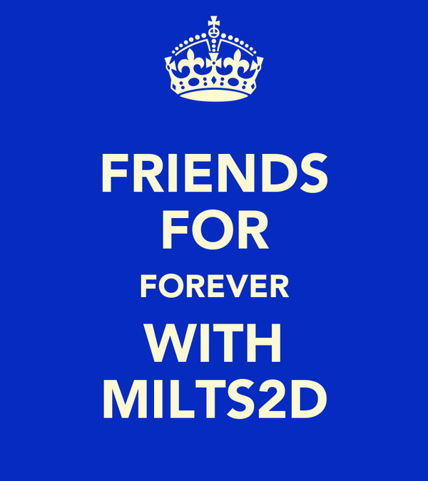 FRIENDS FOR FOREVER WITH MILTS2D