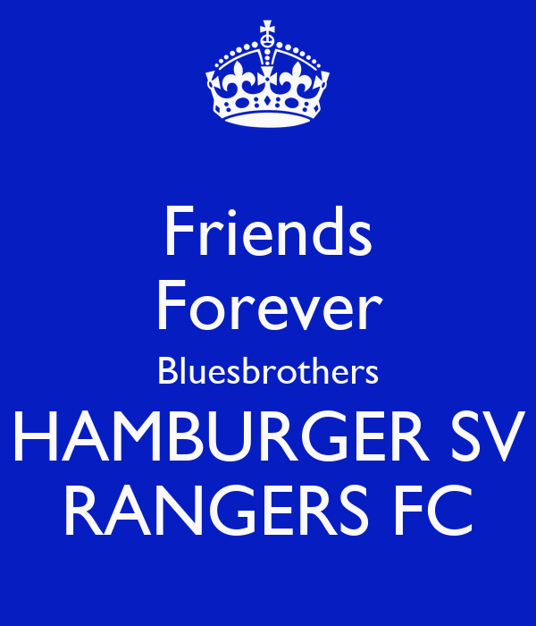 Friends Forever Bluesbrothers HAMBURGER SV RANGERS FC