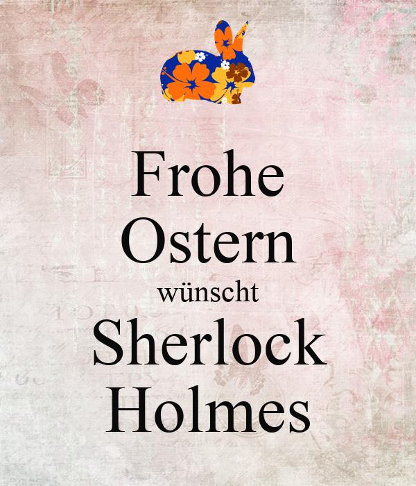 Frohe Ostern wünscht Sherlock Holmes