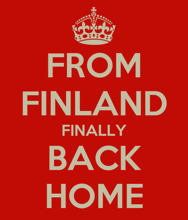 FROM FINLAND FINALLY BACK HOME
