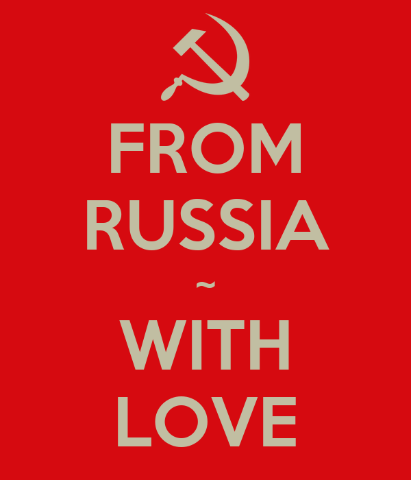 FROM RUSSIA ~ WITH LOVE