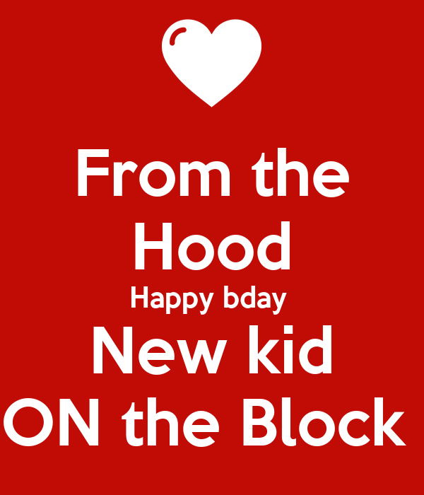 From the Hood Happy bday  New kid ON the Block