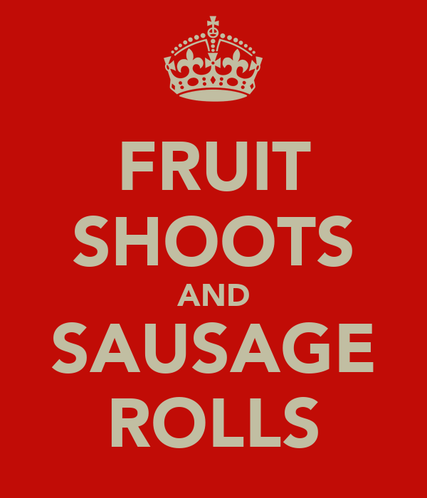 FRUIT SHOOTS AND SAUSAGE ROLLS