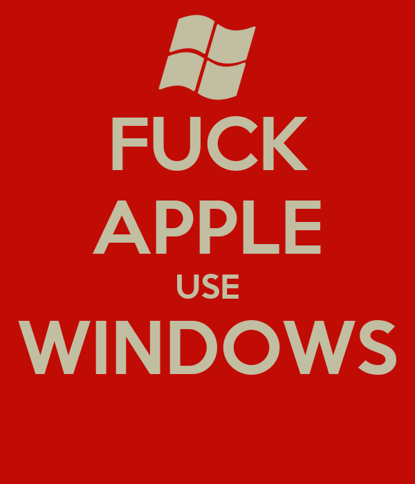FUCK APPLE USE WINDOWS