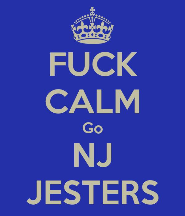 FUCK CALM Go NJ JESTERS