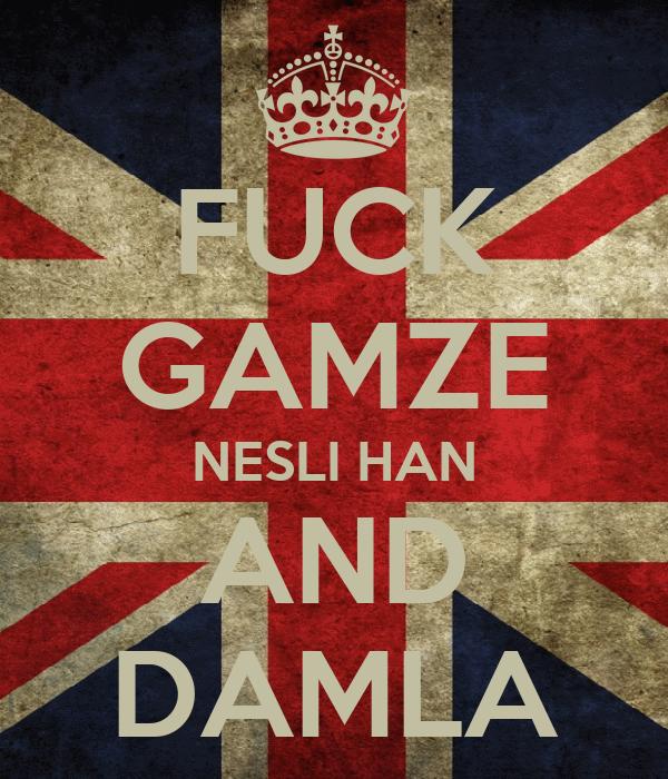 FUCK GAMZE NESLI HAN AND DAMLA