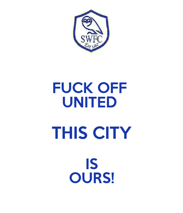 FUCK OFF  UNITED  THIS CITY IS OURS!