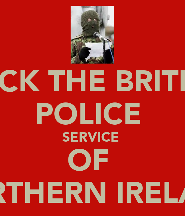 FUCK THE BRITISH POLICE  SERVICE  OF  NORTHERN IRELAND