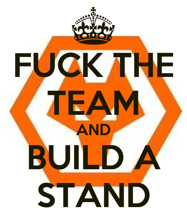 FUCK THE TEAM AND BUILD A STAND
