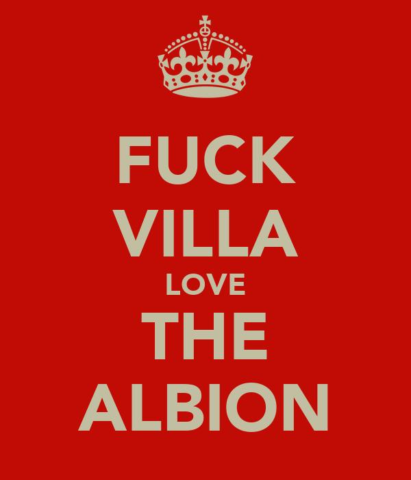 FUCK VILLA LOVE THE ALBION