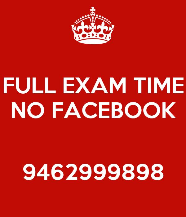 FULL EXAM TIME NO FACEBOOK   9462999898