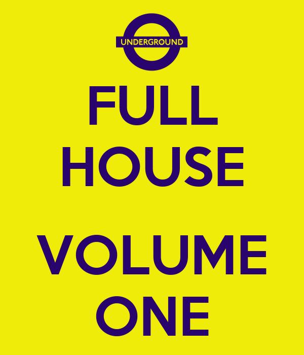 FULL HOUSE  VOLUME ONE