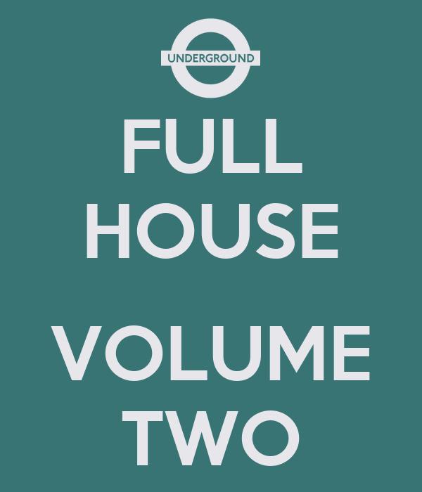 FULL HOUSE  VOLUME TWO