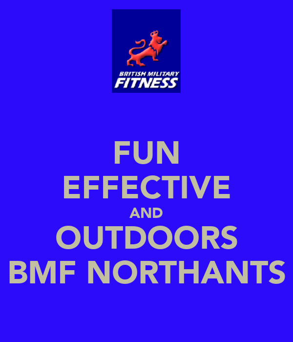 FUN EFFECTIVE AND OUTDOORS BMF NORTHANTS