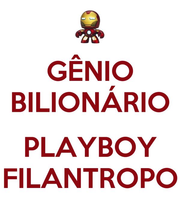 GÊNIO BILIONÁRIO  PLAYBOY FILANTROPO