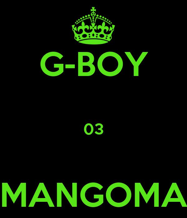 G-BOY  03  MANGOMA