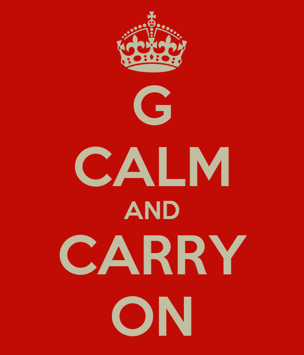 G CALM AND CARRY ON