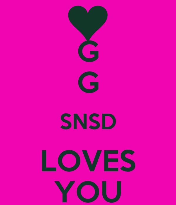 G G SNSD LOVES YOU