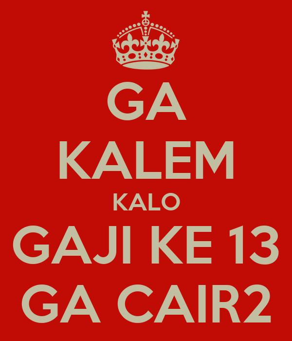 GA KALEM KALO GAJI KE 13 GA CAIR2