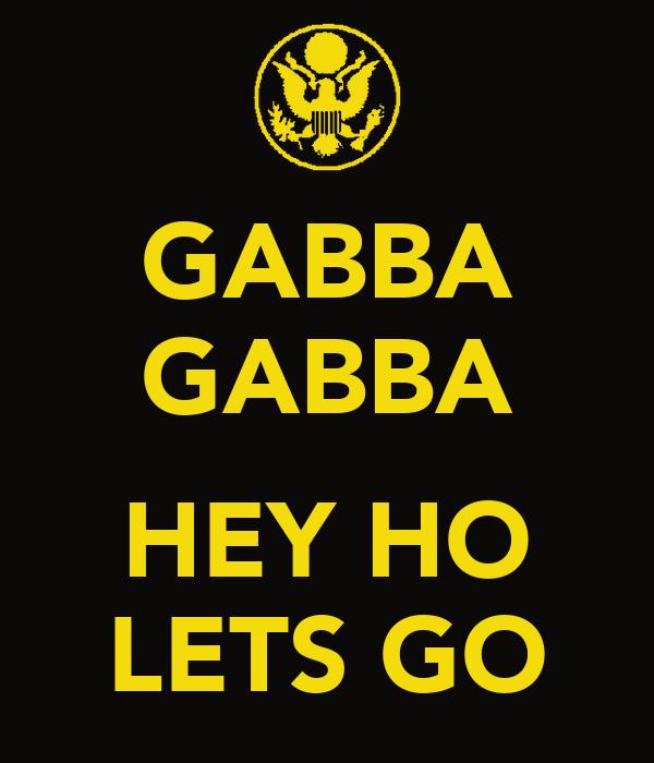GABBA GABBA  HEY HO LETS GO