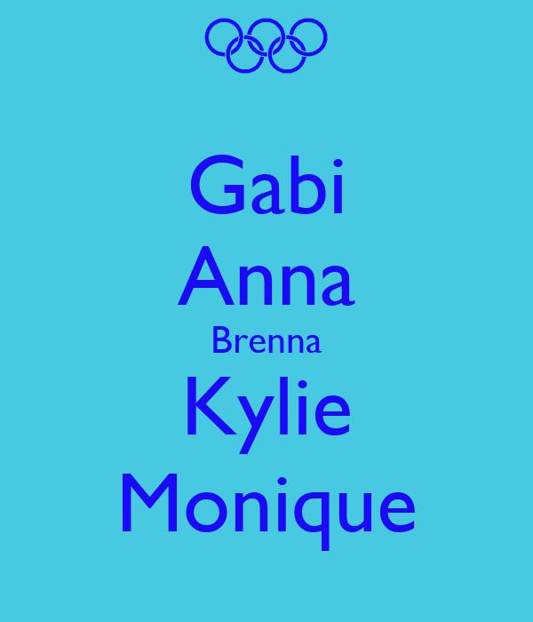 Gabi Anna Brenna Kylie Monique