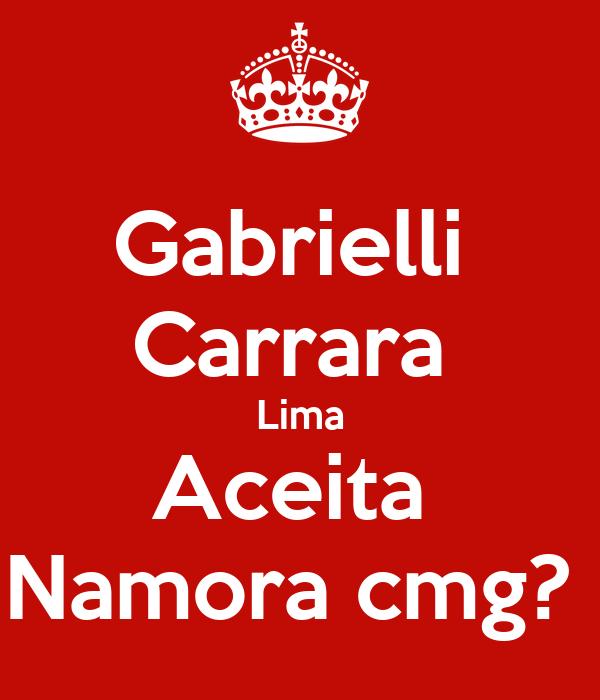 Gabrielli  Carrara  Lima Aceita  Namora cmg?