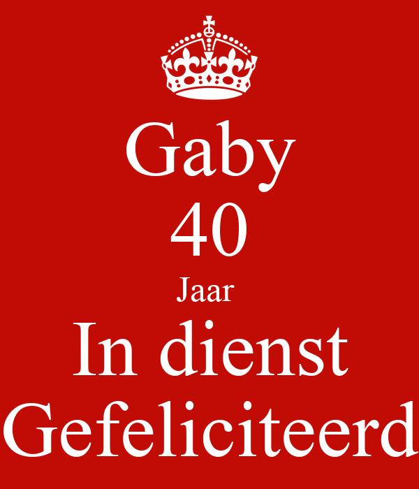 Gaby 40 Jaar  In dienst Gefeliciteerd