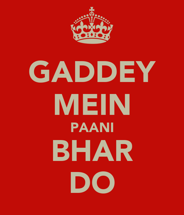 GADDEY MEIN PAANI BHAR DO