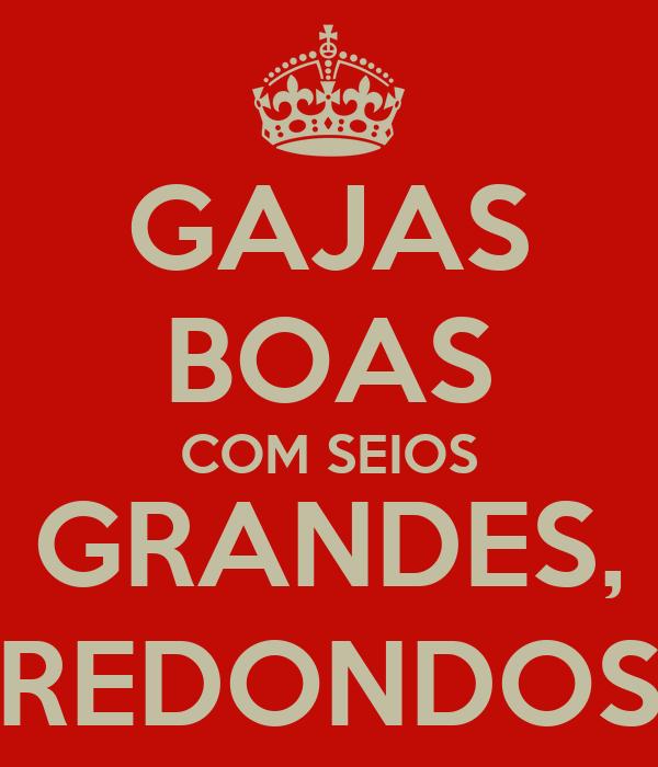 GAJAS BOAS COM SEIOS GRANDES, REDONDOS