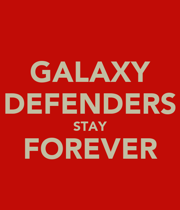 GALAXY DEFENDERS STAY FOREVER