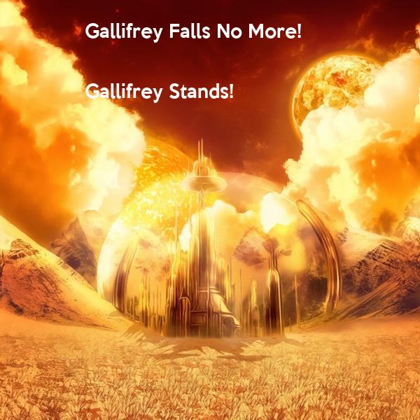 Gallifrey Falls No More!  Gallifrey Stands!