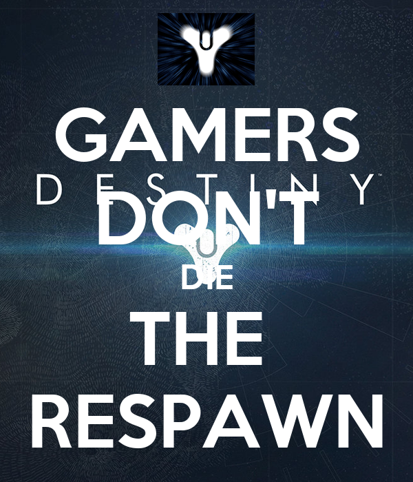 GAMERS DON'T DIE THE  RESPAWN