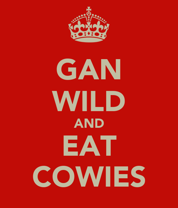 GAN WILD AND EAT COWIES